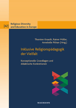 Inklusive Religionspädagogik der Vielfalt von Knauth,  Thorsten, Möller,  Rainer, Pithan,  Annebelle