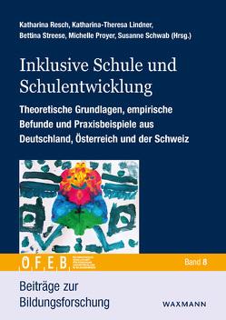 Inklusive Schule und Schulentwicklung von Lindner,  Katharina-Theresa, Proyer,  Michelle, Resch,  Katharina, Schwab,  Susanne, Streese ,  Bettina