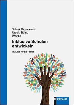 Inklusive Schulen entwickeln von Bernasconi,  Tobias, Böing ,  Ursula