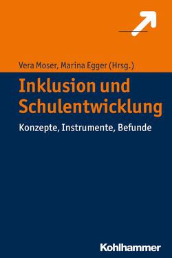 Inklusion und Schulentwicklung von Egger,  Marina, Moser,  Vera