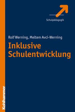 Inklusive Schulentwicklung von Avci-Werning,  Meltem, Werning,  Rolf