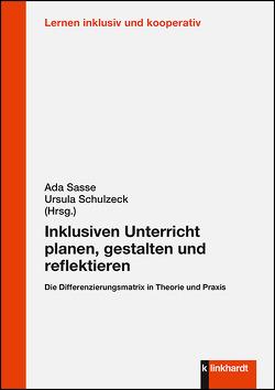Inklusiven Unterricht planen, gestalten und reflektieren von Sasse,  Ada, Schulzeck,  Ursula