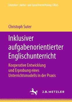 Inklusiver aufgabenorientierter Englischunterricht von Suter,  Christoph