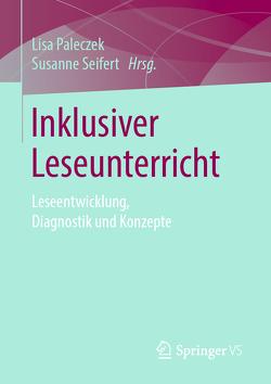 Inklusiver Leseunterricht von Paleczek,  Lisa, Seifert,  Susanne