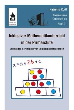 Inklusiver Mathematikunterricht in der Primarstufe von Korff,  Natascha