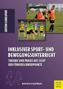 Inklusiver Sport- und Bewegungsunterricht von Aschebrock,  Heinz, Giese,  Martin, Pack,  Rolf-Peter, Weigelt,  Linda