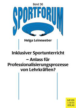Inklusiver Sportunterricht aus Sicht der Lehrkräfte von Leineweber,  Helga