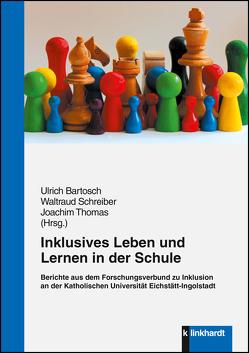 Inklusives Leben und Lernen in der Schule von Bartosch,  Ulrich, Schreiber,  Waltraud, Thomas,  Joachim