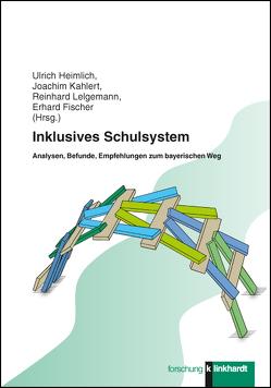 Inklusives Schulsystem von Fischer,  Erhard, Heimlich,  Ulrich, Kahlert,  Joachim, Lelgemann,  Reinhard