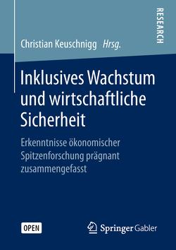 Inklusives Wachstum und wirtschaftliche Sicherheit von Keuschnigg,  Christian