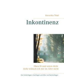 Inkontinenz von Thiel,  Veronika