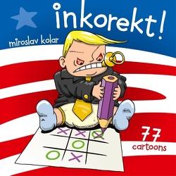 Inkorekt! von Kolar,  Miroslav
