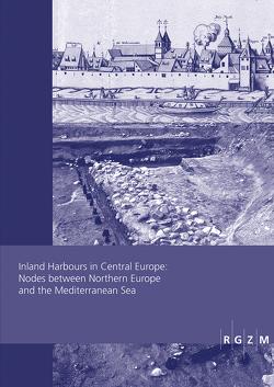 Inland Harbours in Central Europe: Nodes between Northern Europe and the Mediterranean Sea von Dumont,  Annie, Foucher,  Marion, Werther,  Lukas, Wollenberg,  Doris