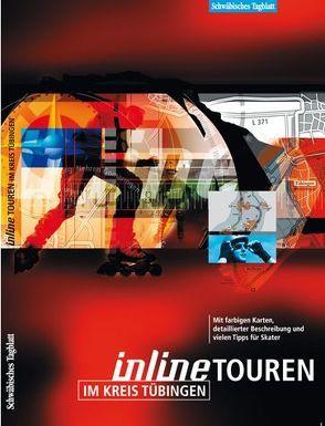 Inline Touren im Kreis Tübingen von Groebe,  Gerhard, Koeber,  Rolf, Mages,  Martin, Metz,  Ulrich, Ulmer,  Markus, Vollmer,  Nobert
