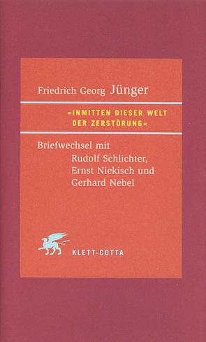 Inmitten dieser Welt der Zerstörung von Fröschle,  Ulrich, Haase,  Volker, Jünger,  Friedrich G