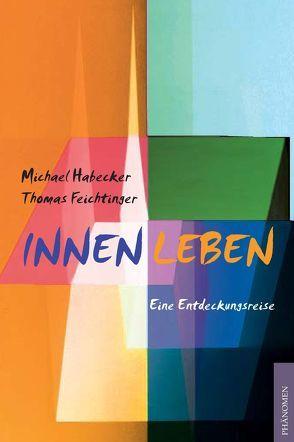 Innen Leben von Feichtinger,  Thomas, Habecker,  Michael