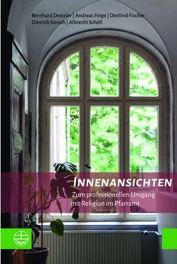 Innenansichten von Dressler,  Bernhard, Feige,  Andreas, Fischer,  Dietlind, Korsch,  Dietrich, Schöll,  Albrecht