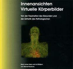 Innenansichten – Virtuelle Körperbilder von Antweiler,  Wolfgang, Kostovic,  Nenad, Krambrock,  Michael, Richter,  Rainer