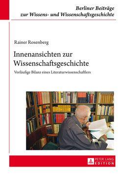 Innenansichten zur Wissenschaftsgeschichte von Rosenberg,  Rainer