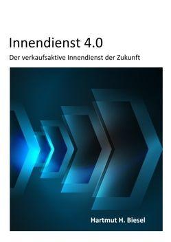 Innendienst 4.0 von Biesel,  Hartmut H.