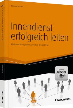 Innendienst erfolgreich leiten – inkl. Arbeitshilfen online von Moser,  Eckhard