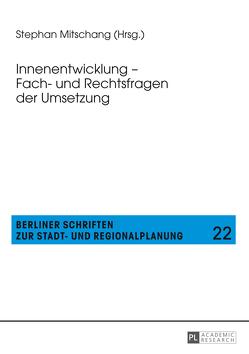 Innenentwicklung – Fach- und Rechtsfragen der Umsetzung von Mitschang,  Stephan