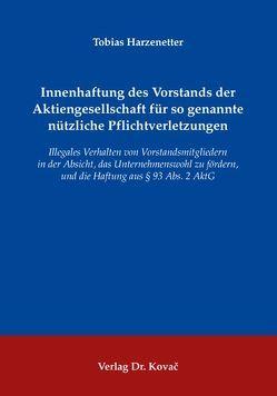 Innenhaftung des Vorstands der Aktiengesellschaft für so genannte nützliche Pflichtverletzungen von Harzenetter,  Tobias