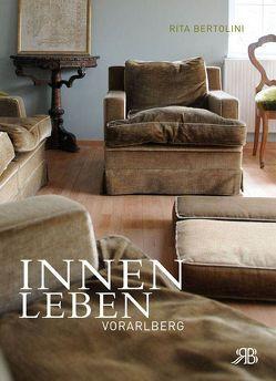 Innenleben Vorarlberg. von Bertolini,  Rita, Breuß,  Renate, Kapfinger,  Otto, Sagmeister,  Rudolf