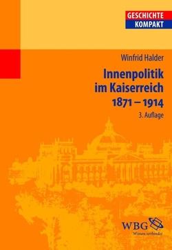 Innenpolitik im Kaiserreich 1871-1914 von Halder,  Winfrid, Puschner,  Uwe