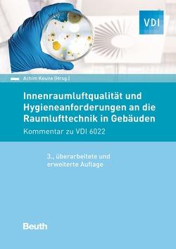 Innenraumluftqualität und Hygieneanforderungen an die Raumlufttechnik in Gebäuden – Buch mit E-Book von Keune,  Achim