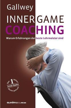 INNER GAME COACHING von Block,  Peter, Gallwey,  W T, Menke,  Roswitha, Pyko,  Frank