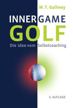 Inner Game Golf von Gallwey,  W. Timothy, Pyko,  Frank, Savelsberg,  Jörg