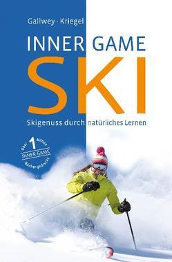 INNER GAME SKI von Gallwey,  W. Timothy, Kriegel,  Robert, Menke,  Roswitha, Pyko,  Frank