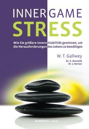 INNER GAME STRESS von Gallwey,  W. Timothy, Pross-Gill,  Ingrid, Pyko,  Frank