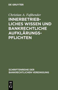Innerbetriebliches Wissen und bankrechtliche Aufklärungspflichten von Faßbender,  Christian A.