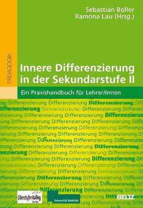 Innere Differenzierung in der Sekundarstufe II von Boller,  Sebastian, Lau,  Ramona