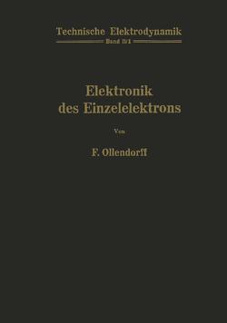 Innere Elektronik Erster Teil Elektronik des Einzelelektrons von Ollendorff,  Franz