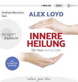 Innere Heilung von Loyd,  Alex, Moldenhauer,  Friederike, Neumann,  Andreas