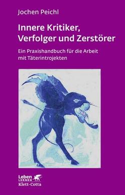Innere Kritiker, Verfolger und Zerstörer von Peichl,  Jochen