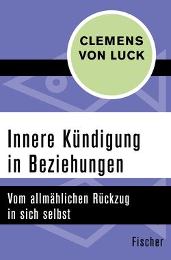 Innere Kündigung in Beziehungen von Luck,  Clemens von