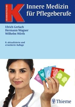 Innere Medizin für Pflegeberufe von Gerlach,  Ulrich, Wagner,  Hermann, Wirth,  Wilhelm