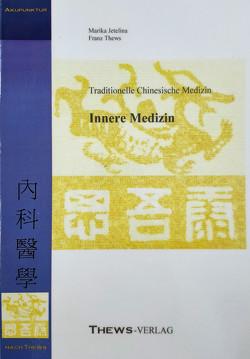 Innere Medizin in der TCM von Jetelina,  Marika, Thews,  Franz