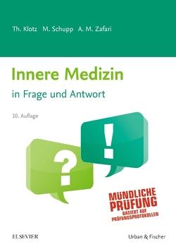 Innere Medizin in Frage und Antwort von Klotz,  Theodor, Schupp,  Marco, Zafari,  Abarmard Maziar