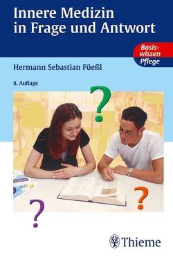 Innere Medizin in Frage und Antwort von Füeßl,  Hermann, Netolitzky,  Cecilia