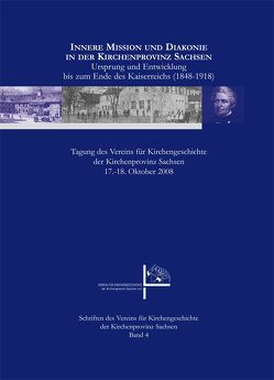 Innere Mission und Diakonie in der Kirchenprovinz Sachsen von Creutzburg,  Reinhard, Rössig,  Otto, Scholz,  Margit, Seehase,  Hans, Tullner,  Mathias