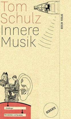 Innere Musik von Schulz,  Tom