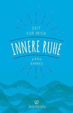 Innere Ruhe von Barnes,  Anna, Felicitas Holdau
