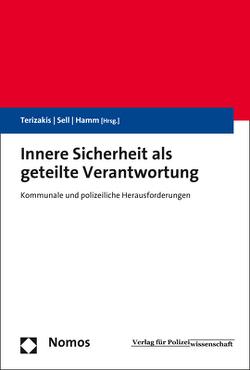 Innere Sicherheit als geteilte Verantwortung von Hamm,  Christian, Sell,  Stefan, Terizakis,  Georgios