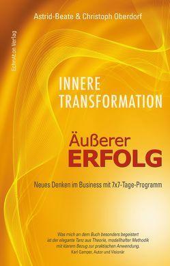Innere Transformation – Äußerer Erfolg von Gamper,  Karl, Oberdorf,  Astrid-Beate, Oberdorf,  Christoph