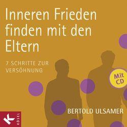 Inneren Frieden finden mit den Eltern von Ulsamer,  Bertold